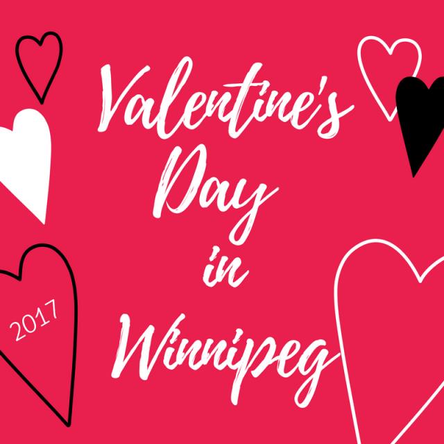 Valentine's Day in Winnipeg 2017