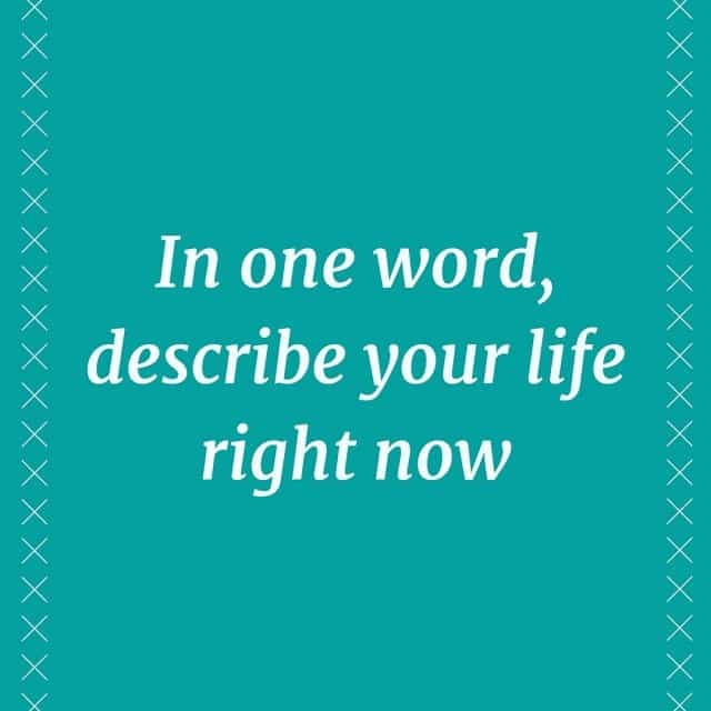 What Word Describes Your Life Right Now?